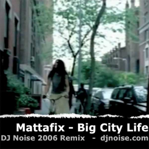 Mattafix - Big City Life (DJ Noise Remix)