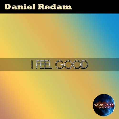 Daniel Redam - I Feel Good (Single)