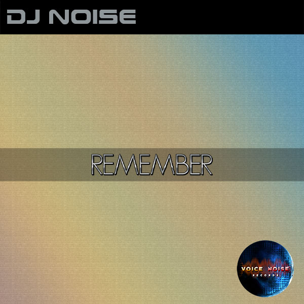 DJ Noise - Remember