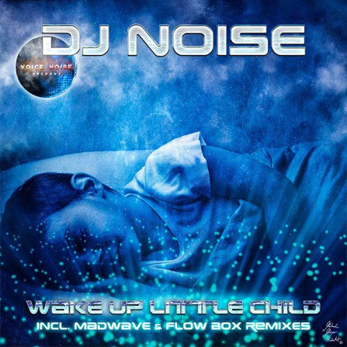 DJ Noise - Wake Up Little Child