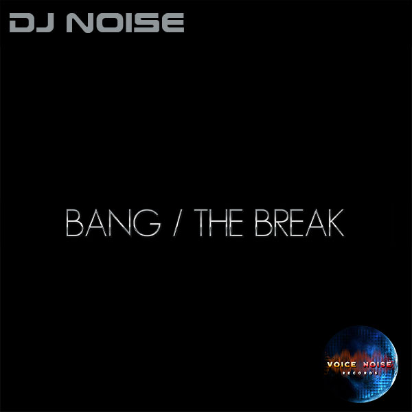 DJ Noise - Bang / The Break