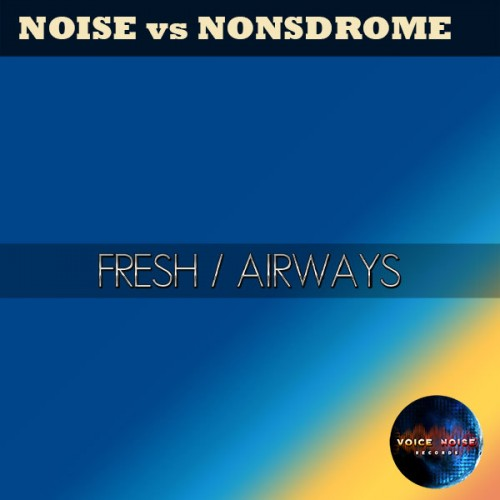 NOISE vs NONSDROME - Fresh / Airways